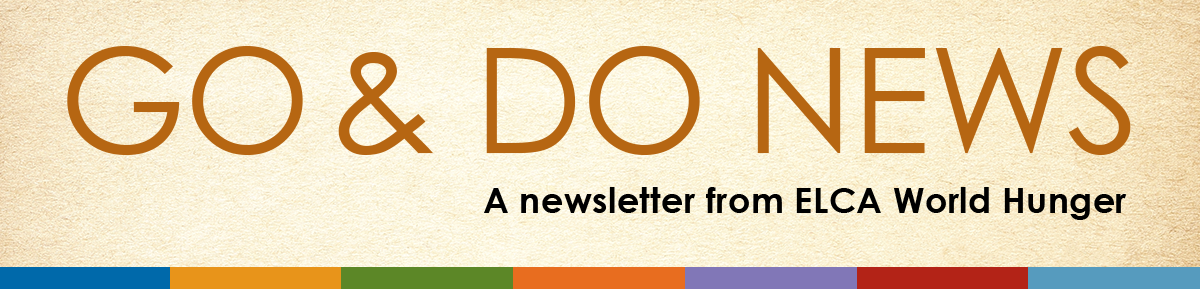 Go & Do News -- a newsletter from ELCA World Hunger