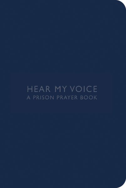 Hear My Voice: A Prison Prayer Book
